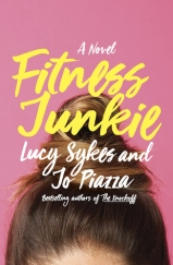 Fitness Junkie by Lucy Sykes & Jo Piazza